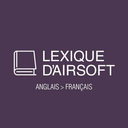 Lexique d'Airsoft - traduction Anglais Français